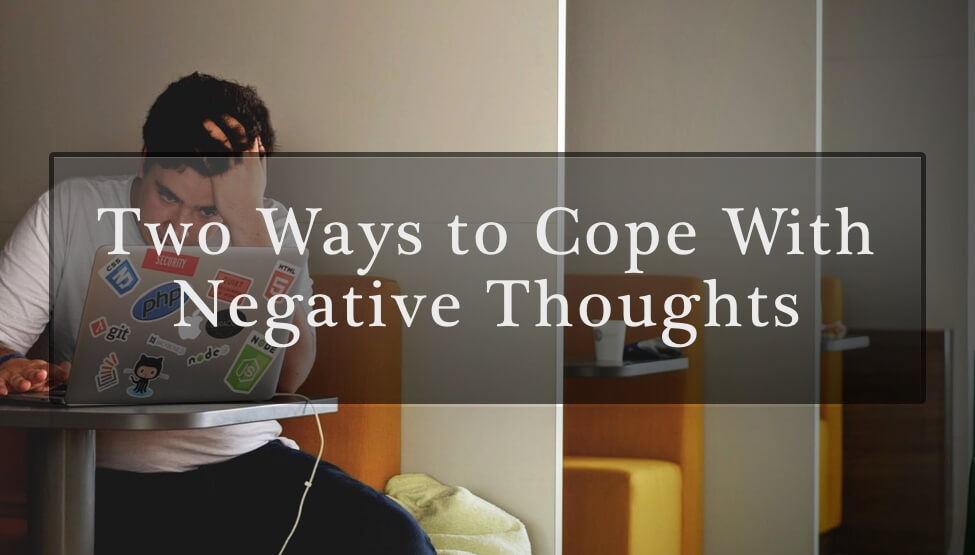 2 Ways to Cope With Negative Thoughts | Cedar Tree Counseling
