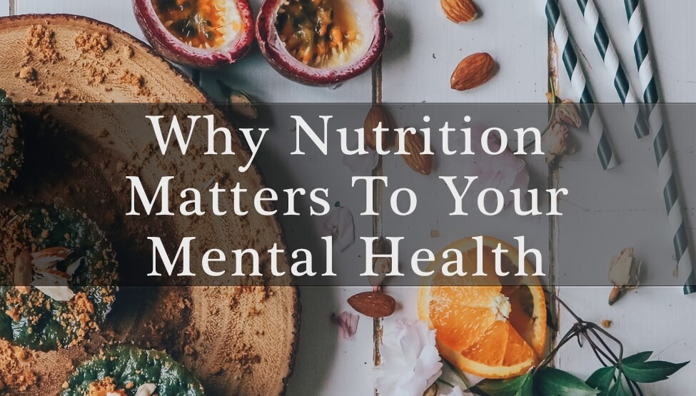 Why Nutrition Matters To Your Mental Health | Cedar Tree Counseling
