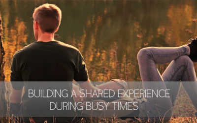 Building a Shared Experience During the Busy Times