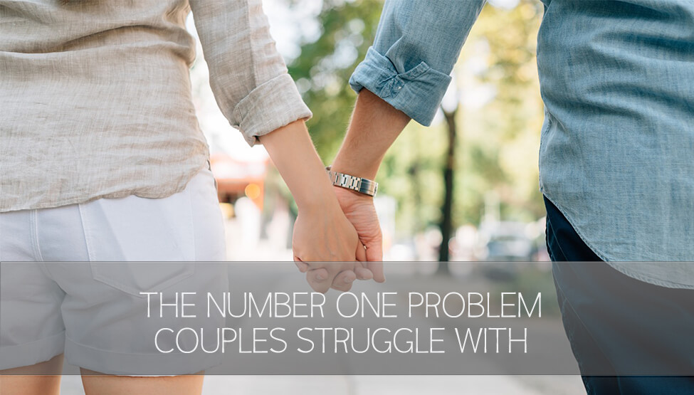 The Number One Problem Couples Struggle With [Video]