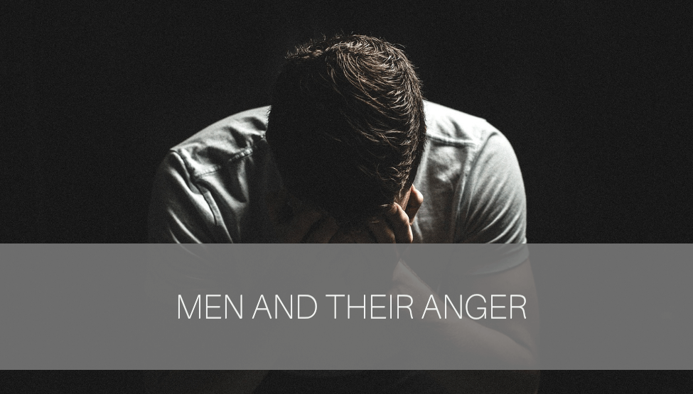 Men And Their Anger