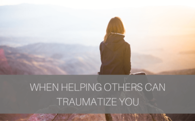 When Helping Others Can Traumatize You