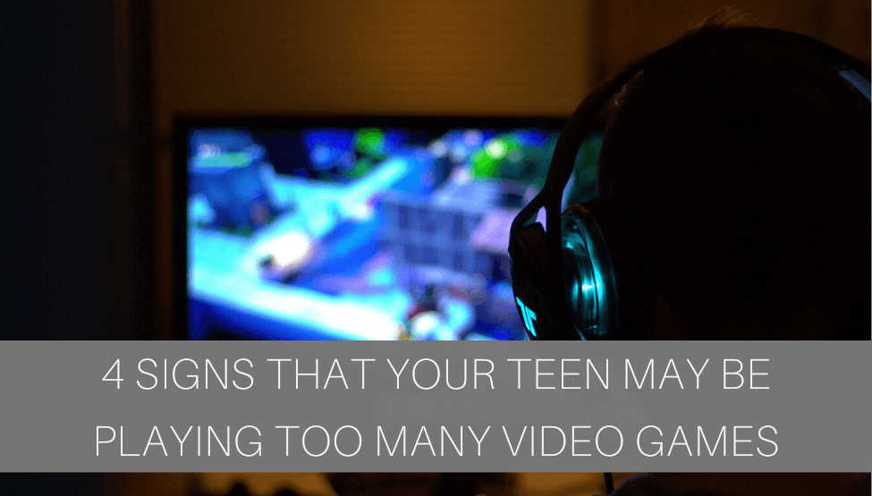 4 Signs That Your Teen May Be Playing Too Many Video Games