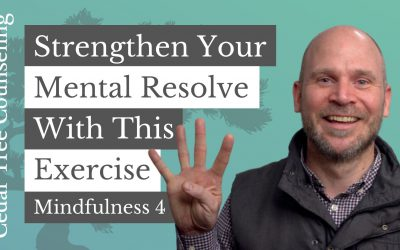 Mindfulness During Quarantine: Strengthen Your Mental Resolve With This Exercise (Part 4 of 5)