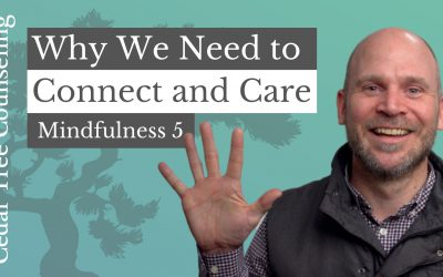 Mindfulness During Quarantine: Why We Need to Connect & Care (Part 5 of 5)