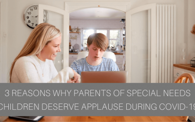 3 Reasons Why Parents of Special Needs Children Deserve Applause During COVID-19