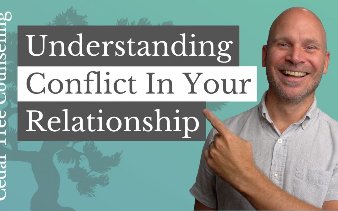 Understanding Conflict in Your Relationship